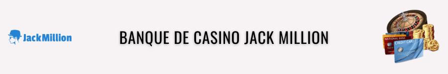 jack million banque
